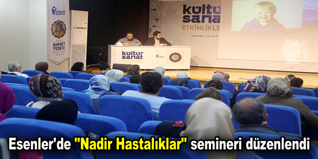 """Esenler'de """"Nadir Hastalıklar"""" semineri düzenlendi"""