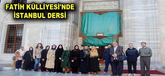 FATİH KÜLLİYESİ'NDE İSTANBUL DERSİ