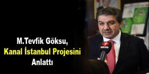 Göksu, Kanal İstanbul projesini anlattı