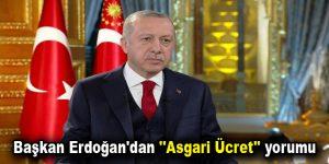 """Başkan Erdoğan'dan """"Asgari Ücret"""" yorumu"""