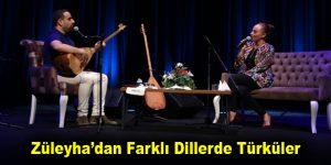 Züleyha'dan Farklı Dillerde Türküler