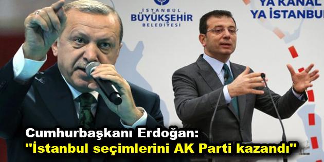 """Cumhurbaşkanı Erdoğan: """"İstanbul seçimlerini AK Parti kazandı"""""""
