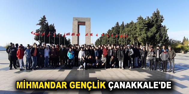 MİHMANDAR GENÇLİK ÇANAKKALE'DE