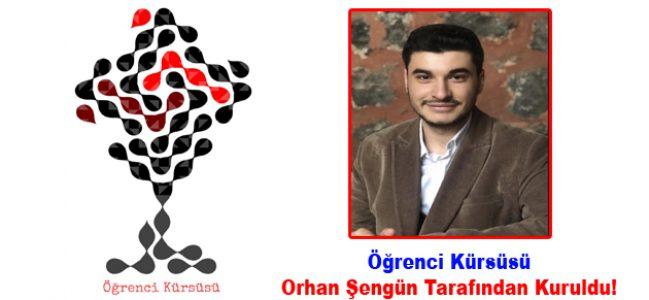 Öğrenci Kürsüsü Orhan Şengün Tarafından Kuruldu!