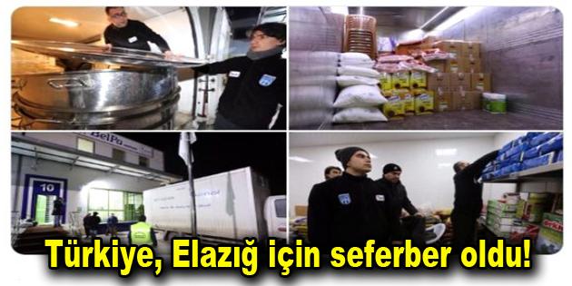 Türkiye, Elazığ için seferber oldu!