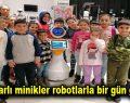 Bağcılarlı minikler robotlarla bir gün geçirdi