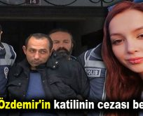 Ceren Özdemir'in katilinin cezası belli oldu