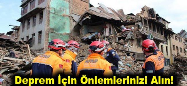 Deprem İçin Önlemlerinizi Alın