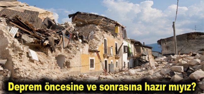 Deprem öncesine ve sonrasına hazır mıyız?