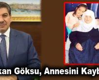 Başkan Göksu, annesini kaybetti