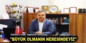 """""""BÜYÜK OLMANIN NERESİNDEYİZ"""""""
