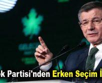 Gelecek Partisi'nden erken seçim iddiası!