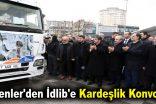 Esenler'den İdlib'e Kardeşlik Konvoyu