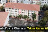 İstanbul'da depremden zarar gören 9 okul için yıkım kararı alındı