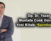 """Op. Dr. Yazar Mustafa Cenk Güven'in Yeni Kitabı """"Suretler"""" Çıktı"""