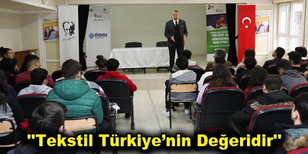 """""""Tekstil Türkiye'nin Değeridir"""""""
