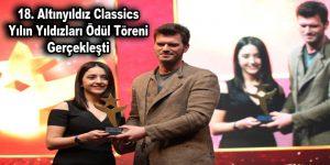 18. Altınyıldız Classics Yılın Yıldızları Ödül Töreni