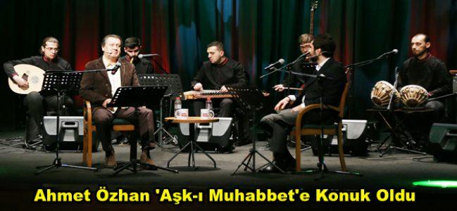 Ahmet Özhan 'Aşk-ı Muhabbet'e Konuk Oldu