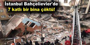 İstanbul Bahçelievler'de bina çöktü!
