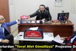 """Muhtarlardan """"Yerel Afet Gönüllüsü"""" Projesine Destek!"""