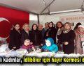 Bağcılarlı kadınlar, İdlibliler için hayır kermesi düzenledi