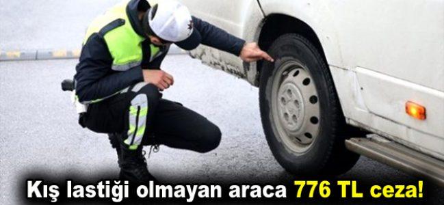 Kış lastiği olmayan araca 776 TL ceza!
