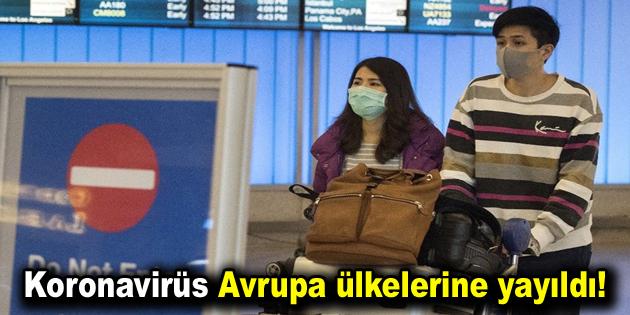 Koronavirüs Avrupa ülkelerine yayıldı!