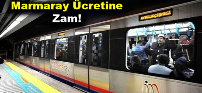 Marmaray Ücretine Zam!