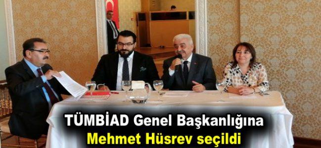 TÜMBİAD Genel Başkanlığına Mehmet Hüsrev seçildi