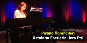 Piyano Öğrencileri Ustaların Eserlerini İcra Etti