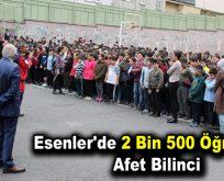 Esenler'de 2 Bin 500 Öğrenciye Afet Bilinci