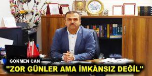 """""""ZOR GÜNLER AMA İMKÂNSIZ DEĞİL"""""""