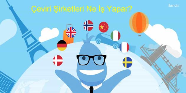 Çeviri Şirketleri Ne İş Yapar?