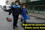 Bağcılar'da pazarcılardan evlere servis hizmeti
