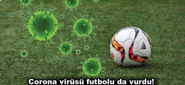Corona virüsü futbolu da vurdu!