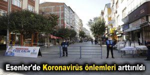 Esenler'de Koronavirüs önlemleri arttırıldı