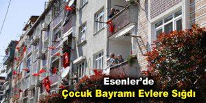 Esenler'de Çocuk Bayramı Evlere Sığdı