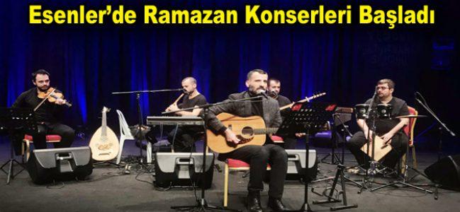 Esenler'de Ramazan Konserleri Başladı