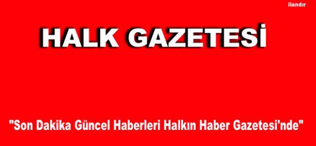 """Haberin adresi """"Halk Gazetesi"""""""