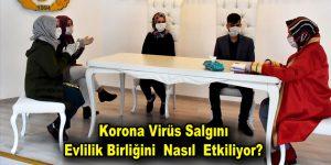 Korona Virüs Salgını Evlilik Birliğini  Nasıl  Etkiliyor?