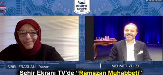 """Şehir Ekranı TV'de """"Ramazan Muhabbeti"""""""