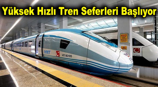 Yüksek Hızlı Tren Seferleri Başlıyor