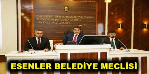 Esenler Belediye Meclisi toplanıyor