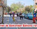Esenler'de Balkondan Balkona Yarışma!