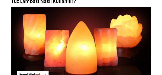 Tuz Lambası Nasıl Kullanılır?