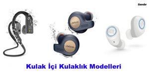 Kulak İçi Kulaklık Modelleri