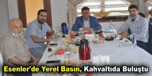 Esenler'de Yerel Basın, Kahvaltıda Buluştu