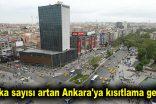 Vaka sayısı artan Ankara'ya kısıtlama geldi!