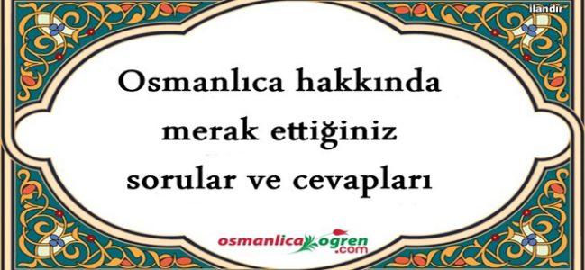 Osmanlıca hakkında merak ettikleriniz?