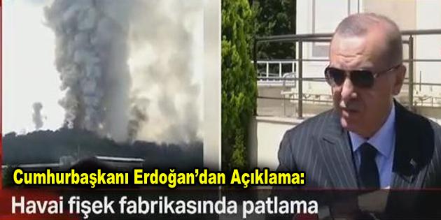 Erdoğan'dan Sakarya'daki patlamaya ilişkin ilk açıklama!